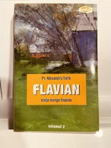 Carte, Flavian viata merge inainte Vol.2 de la Candela Criscom Srl.