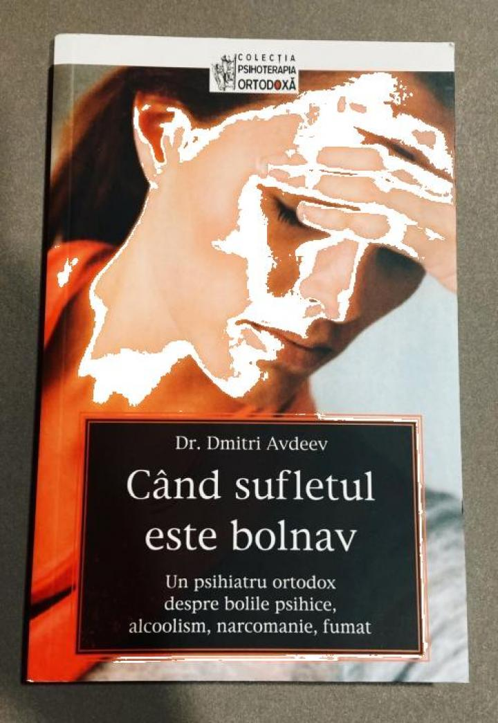 Carte, Cand sufletul este bolnav, Dr. Dimitri Avdeev